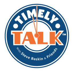Timely Talk with Steve Baskin & Friends